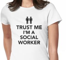 Trust me I'm a Social worker Womens Fitted T-Shirt