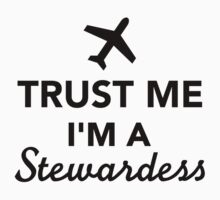 Trust me I'm a Stewardess by Designzz