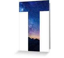 The Letter T - night sky Greeting Card