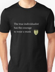 The true individualist has the courage to wear a mask Unisex T-Shirt
