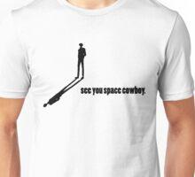 See You Space Cowboy - Silhouette Unisex T-Shirt