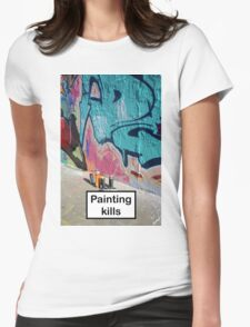 Painting kills Womens Fitted T-Shirt