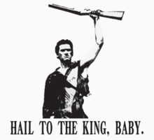 Hail to the King, Baby (Ash - Army of Darkness) by Monsterkidd