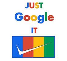 Just Google It. Photographic Print