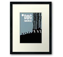 DOG SOLDIERS Framed Print