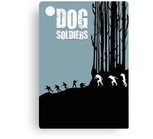 DOG SOLDIERS Canvas Print