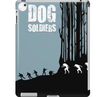 DOG SOLDIERS iPad Case/Skin