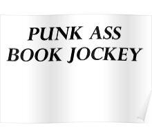 PUNK ASS BOOK JOCKEY Poster