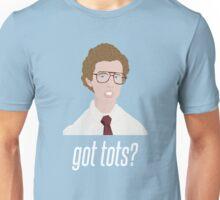 Napoleon Dynamite Got Tots? Unisex T-Shirt