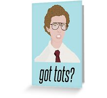 Napoleon Dynamite Got Tots? Greeting Card