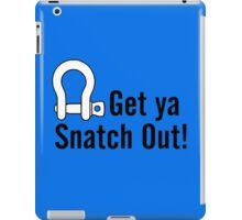 Get Ya Snatch Out! iPad Case/Skin