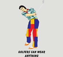 Golfers can wear anything Unisex T-Shirt