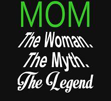 Mom The Woman The Myth The Legend - TShirts & Hoodies T-Shirt