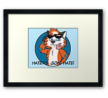 Maxie - Haters Gon' Hate! Framed Print