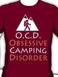O.C.D Obsessive Camping Disorder - TShirts & Hoodies T-Shirt