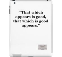 """Situationist saying """"That which is good..."""" iPad Case/Skin"""