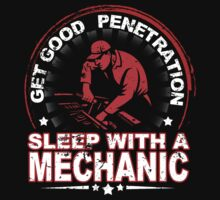Get Good Penetration Sleep With A Mechanic - TShirts & Hoodies by funnyshirts2015
