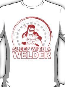 Get Good Penetration Sleep With A Welder - Funny Tshirts T-Shirt