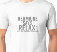 Hermione Says Relax Unisex T-Shirt