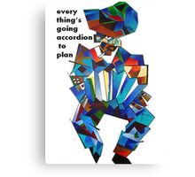 Everything's Going Accordion To Plan Canvas Print