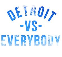 Detroit VS Everybody Blue Sky  by owned