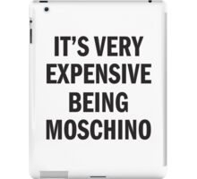 IT'S VERY EXPENSIVE BEING MOSCHINO iPad Case/Skin