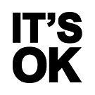 It's OK by AnnaAsche