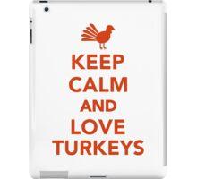 Keep calm and love turkeys iPad Case/Skin