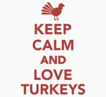 Keep calm and love turkeys Kids Tee