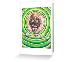 Tarman: More Brains! Greeting Card