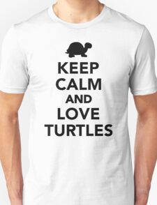 Keep calm and love Turtles Unisex T-Shirt