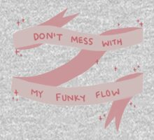 Don't Mess With My Funky Flow (Pink) Kids Tee
