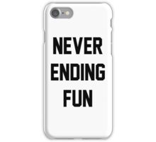 NEVER ENDING FUN iPhone Case/Skin