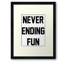 NEVER ENDING FUN Framed Print
