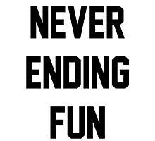 NEVER ENDING FUN Photographic Print