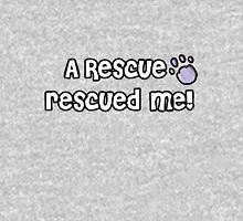 A Rescue rescued me! Unisex T-Shirt