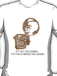 Behind the camera... T-Shirt