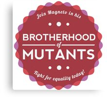 Join the Brotherhood of Mutants Canvas Print