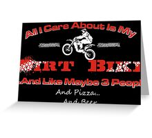 All I Care About Is My Dirt Bike (Honda) Greeting Card