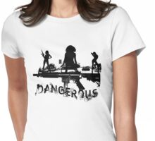 dangerous Womens Fitted T-Shirt