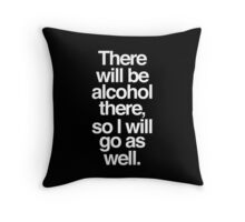 Ron Swanson There Will Be Alcohol There, So I Will Go As Well. Throw Pillow