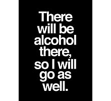 Ron Swanson There Will Be Alcohol There, So I Will Go As Well. Photographic Print
