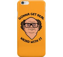 Frank Reynolds getting real weird with it. iPhone Case/Skin