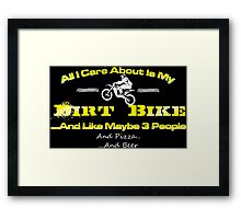 All I Care About Is My Dirt Bike (Suzuki) Framed Print