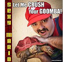 SexyMario MEME - Let Me Crush Your Goomba! 2 Photographic Print