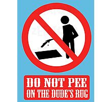 Don't Pee Photographic Print