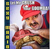 SexyMario MEME - Let Me Crush Your Goomba! 3 Photographic Print