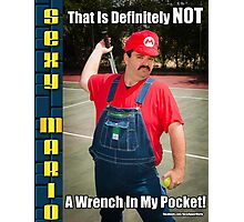 SexyMario MEME - That Is Definitely Not A Wrench In My Pocket 1 Photographic Print