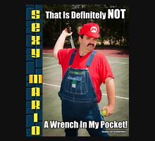 SexyMario MEME - That Is Definitely Not A Wrench In My Pocket 1 Unisex T-Shirt
