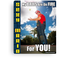 SexyMario MEME - My Balls Are On Fire For You 2 Canvas Print